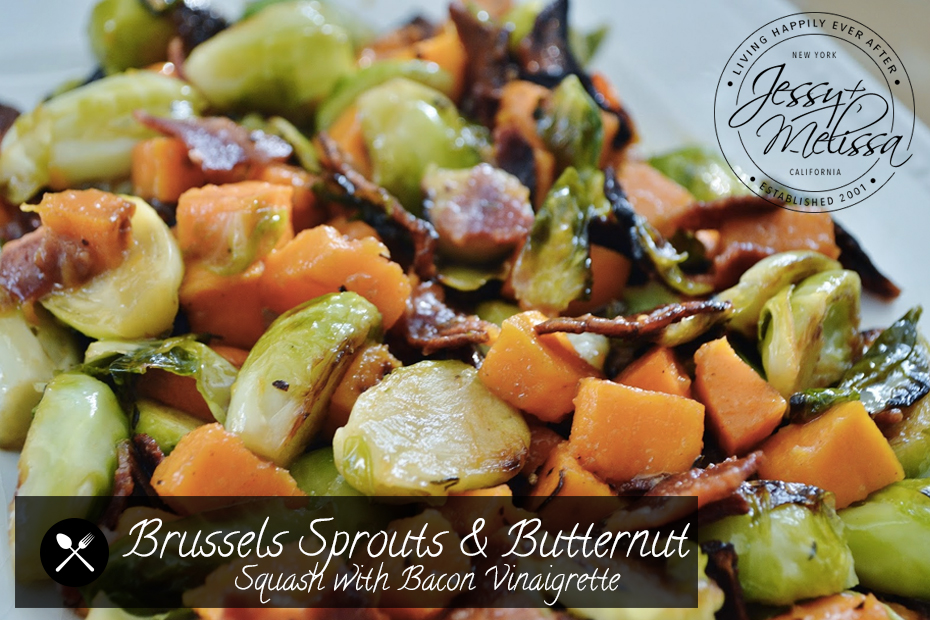 Brussels Sprouts and Butternut Squash with Bacon Vinaigrette | Jessy ...