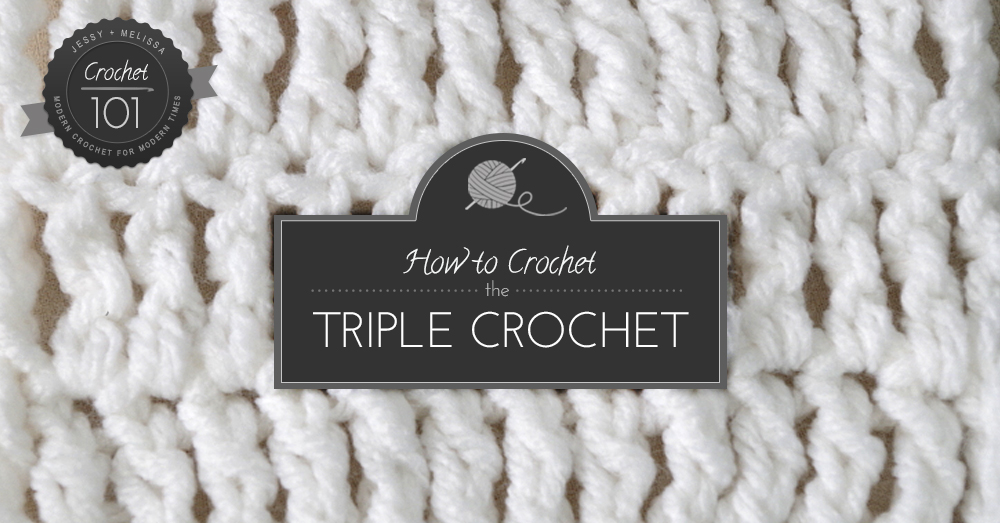 Crochet 101 [Class 6]: The Triple Crochet Stitch